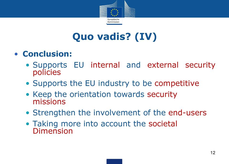 the EU industry to be competitive Keep the orientation towards