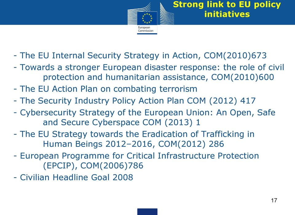 (2012) 417 - Cybersecurity Strategy of the European Union: An Open, Safe and Secure Cyberspace COM (2013) 1 - The EU Strategy towards the Eradication of