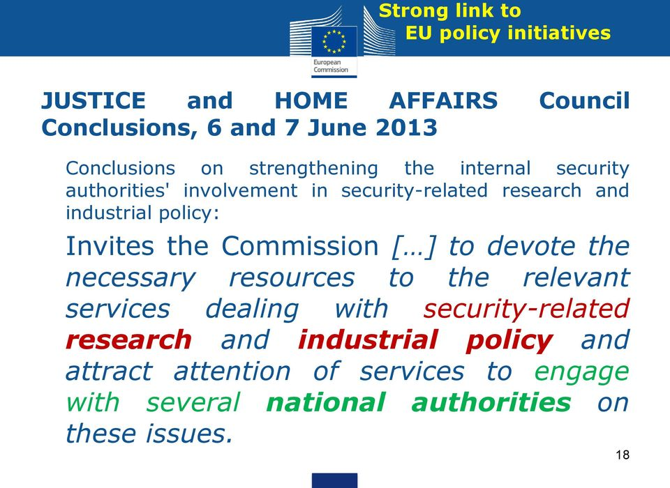 Invites the Commission [ ] to devote the necessary resources to the relevant services dealing with security-related
