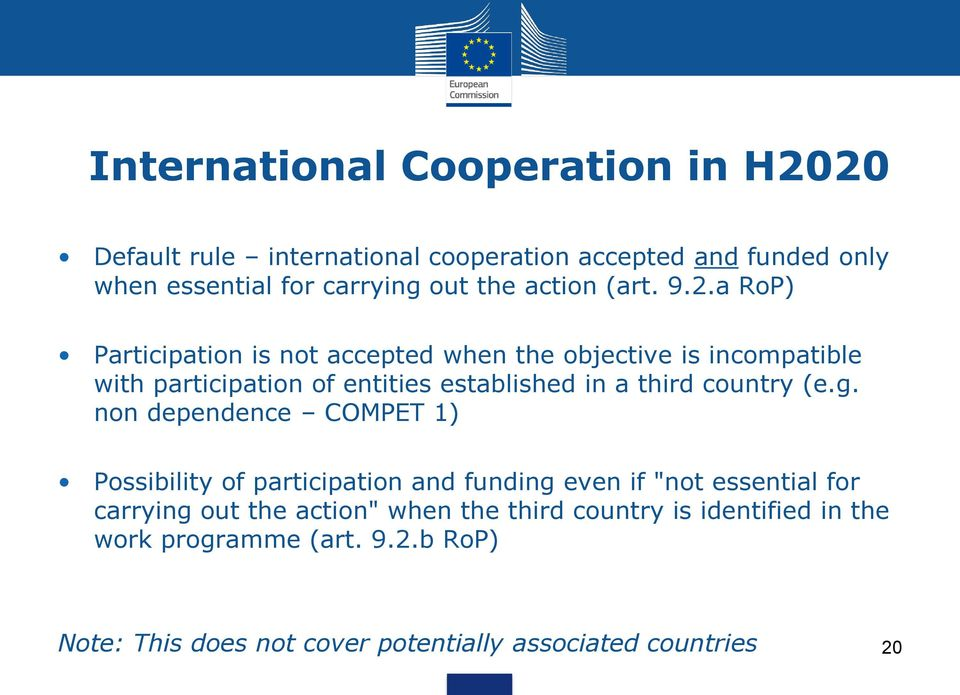 a RoP) Participation is not accepted when the objective is incompatible with participation of entities established in a third country (e.