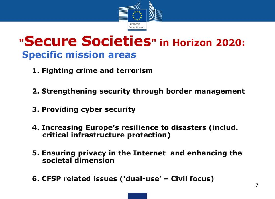 Increasing Europe s resilience to disasters (includ. critical infrastructure protection) 5.