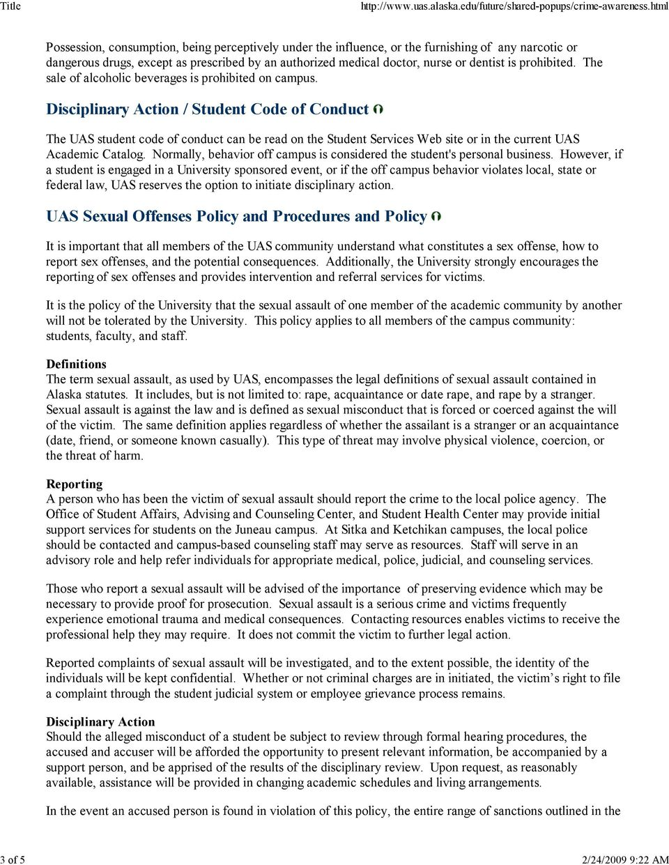 Disciplinary Action / Student Code of Conduct The UAS student code of conduct can be read on the Student Services Web site or in the current UAS Academic Catalog.