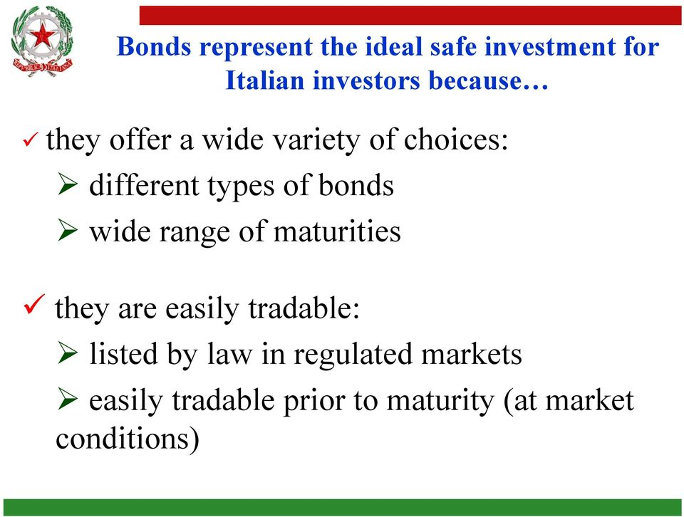 bonds wide range of maturities they are easily tradable: listed by