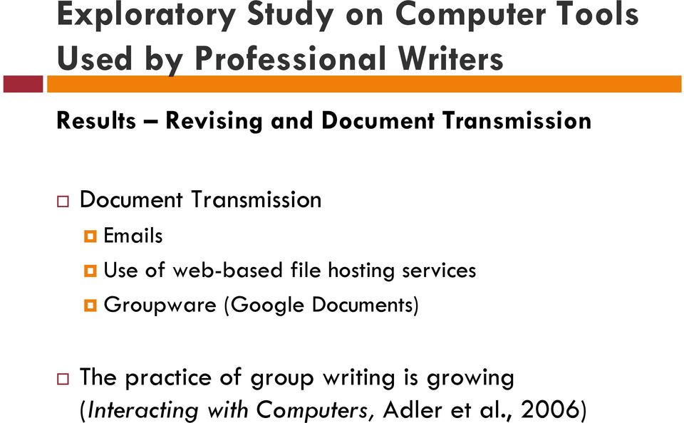 web-based file hosting services Groupware (Google Documents) The practice