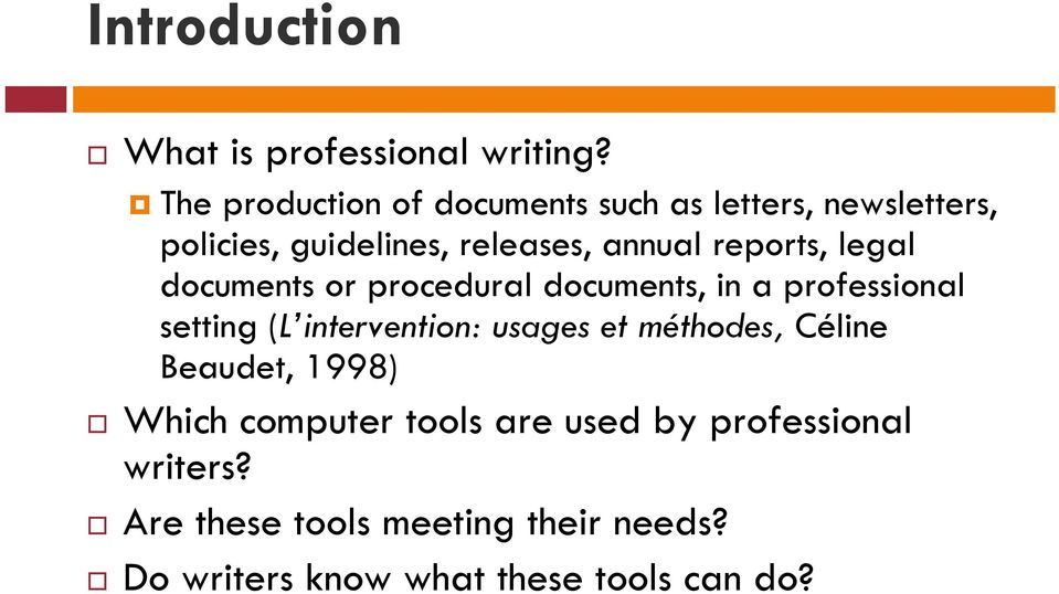 reports, legal documents or procedural documents, in a professional setting (L intervention: usages