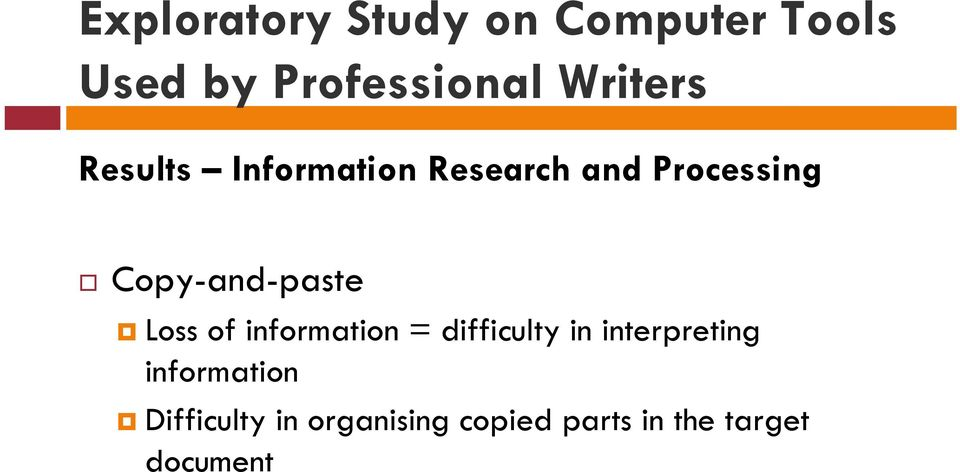 Copy-and-paste Loss of information = difficulty in