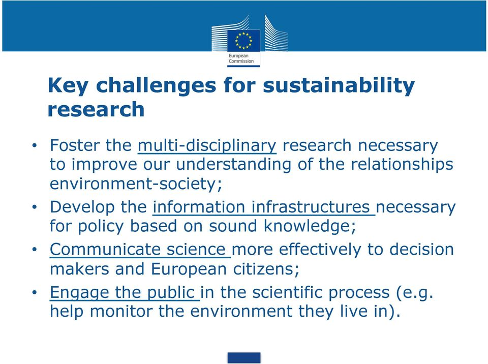 necessary for policy based on sound knowledge; Communicate science more effectively to decision makers