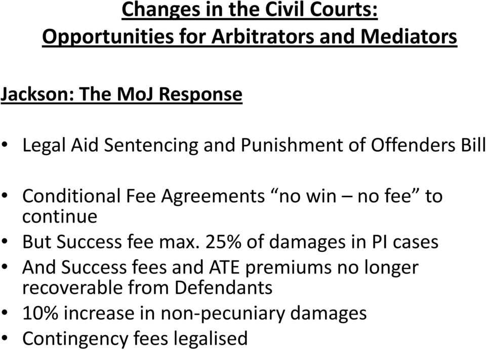 25% of damages in PI cases And Success fees and ATE premiums no longer