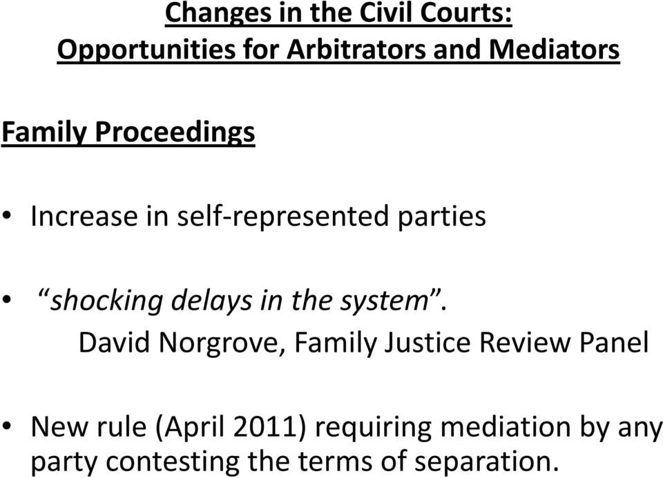 David Norgrove, Family Justice Review Panel New rule