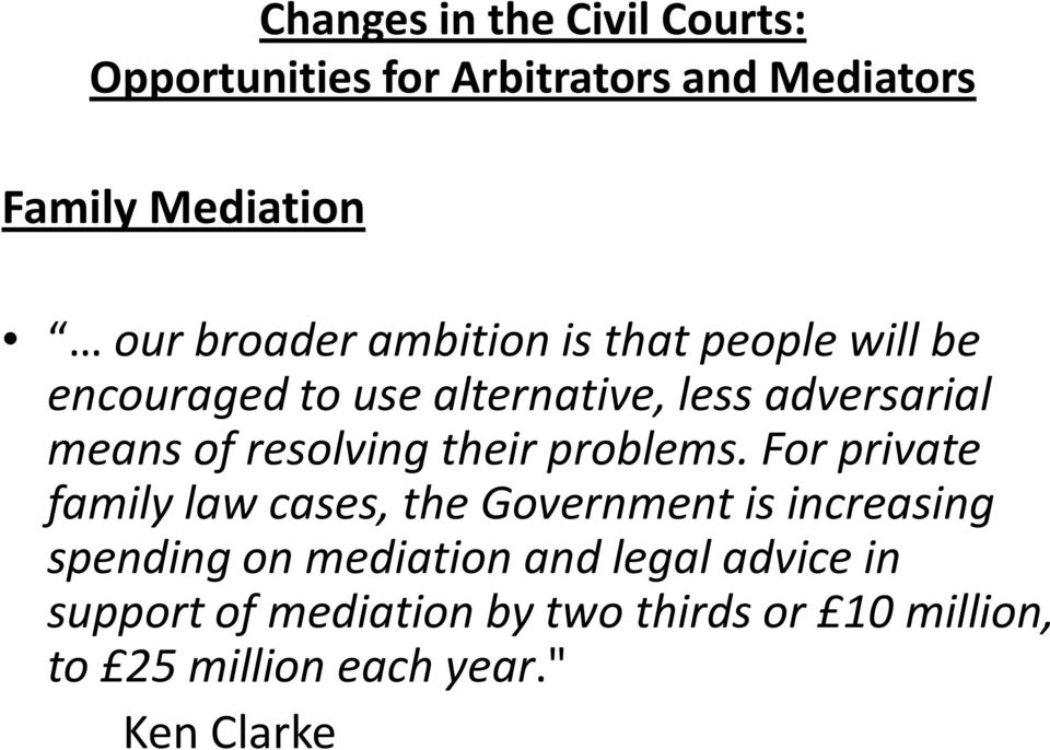 For private family law cases, the Government is increasing spending on mediation