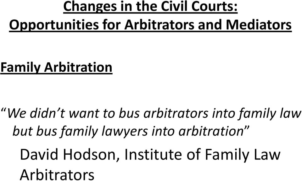 family lawyers into arbitration David