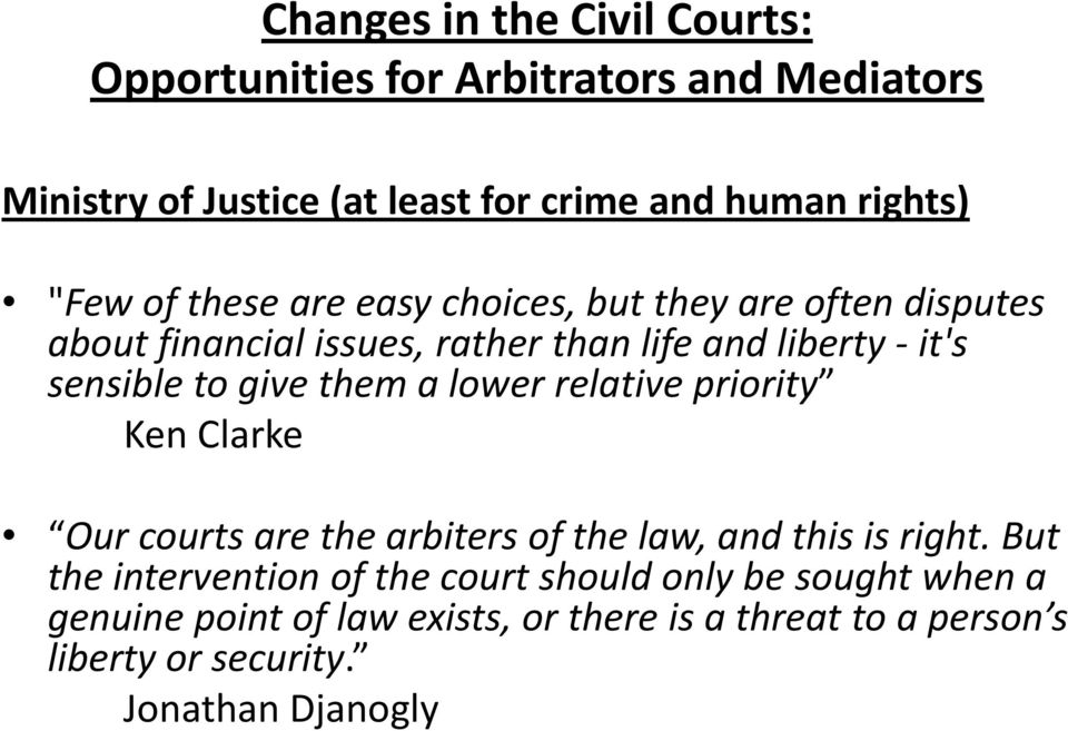 priority Ken Clarke Our courts are the arbiters of the law, and this is right.