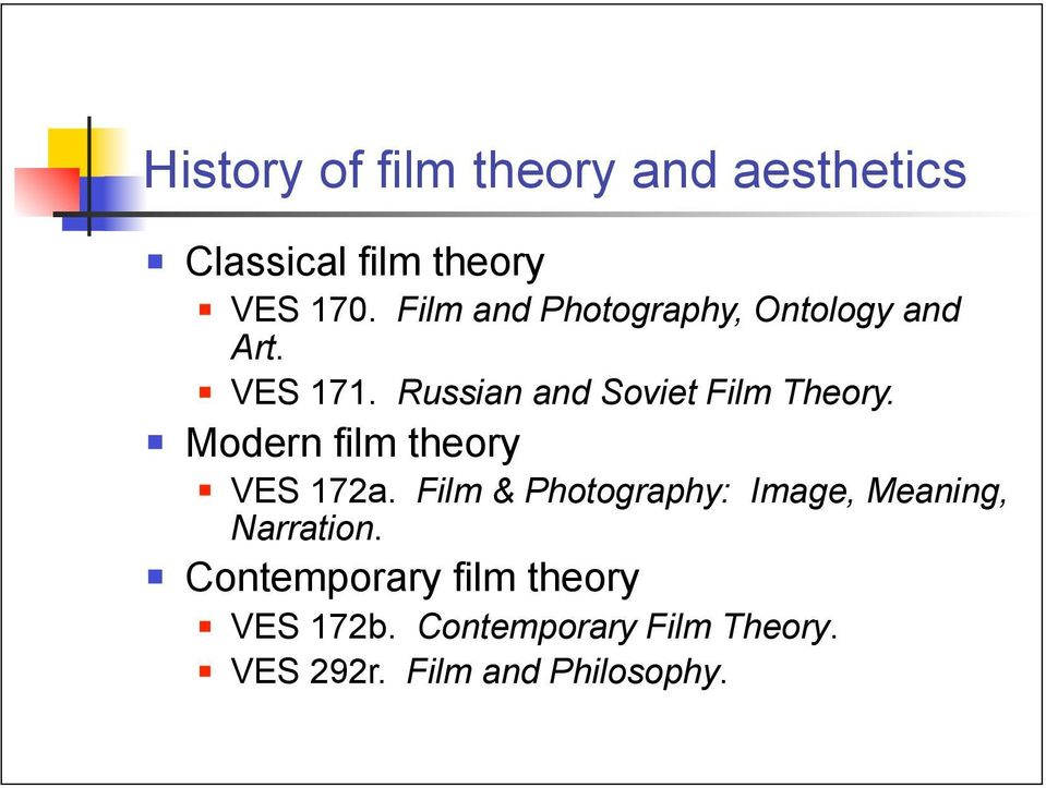Modern film theory VES 172a. Film & Photography: Image, Meaning, Narration.