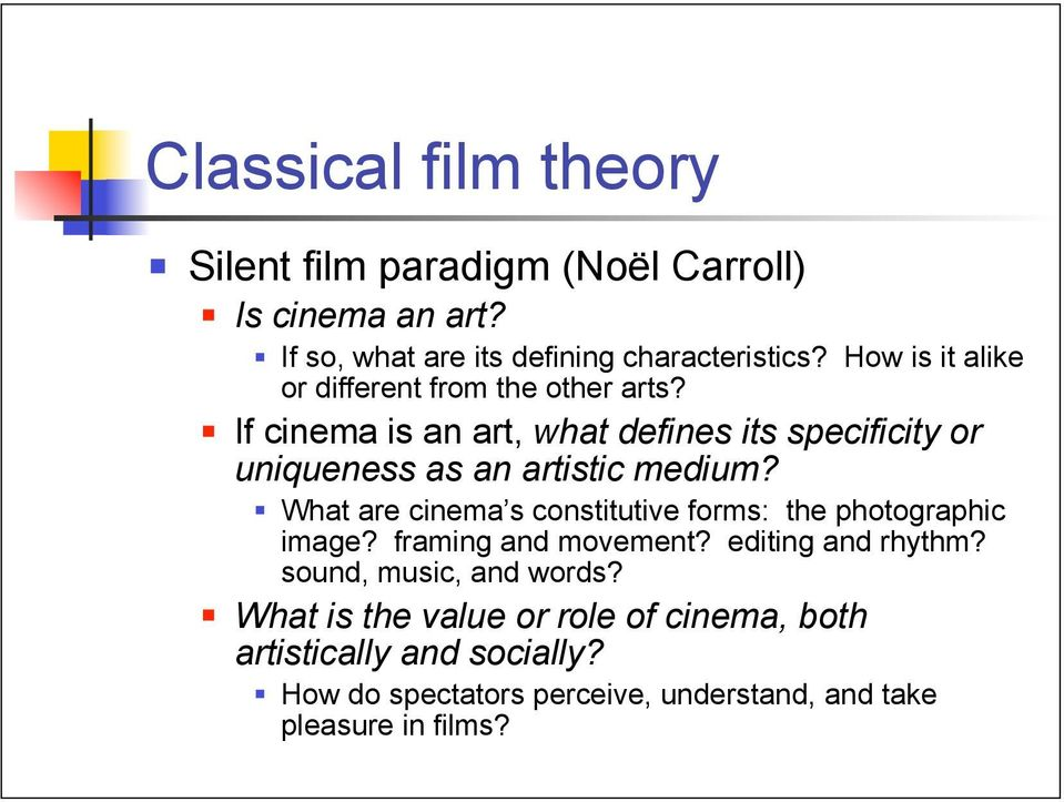 If cinema is an art, what defines its specificity or uniqueness as an artistic medium?
