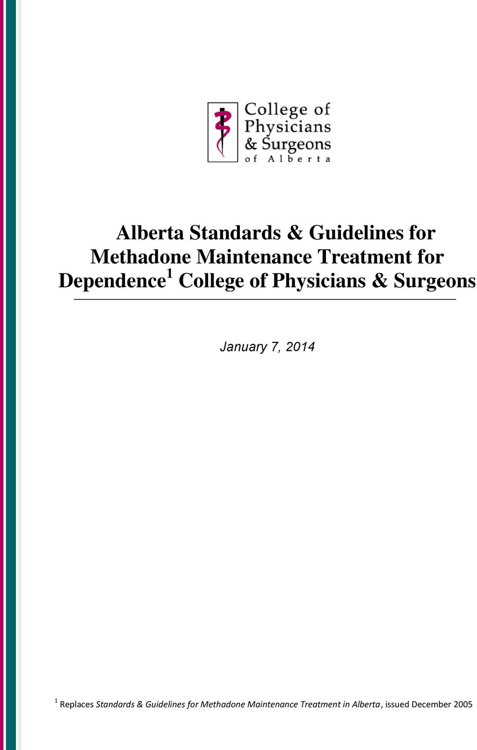 Alberta January 7, 2014 2013 1 Replaces & Guidelines for