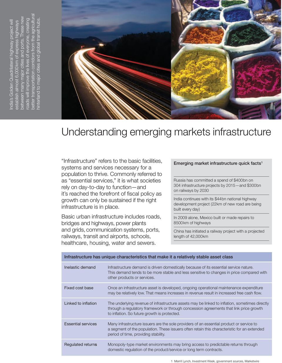 Understanding emerging markets infrastructure Infrastructure refers to the basic facilities, systems and services necessary for a population to thrive.