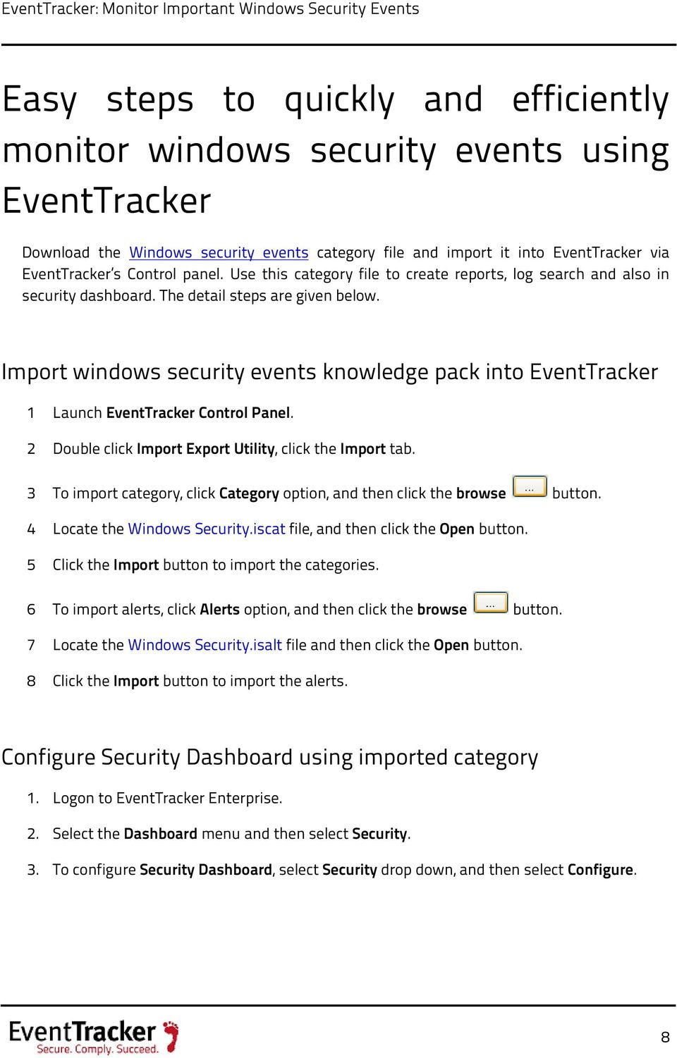 Imprt windws security events knwledge pack int EventTracker 1 Launch EventTracker Cntrl Panel. 2 Duble click Imprt Exprt Utility, click the Imprt tab.