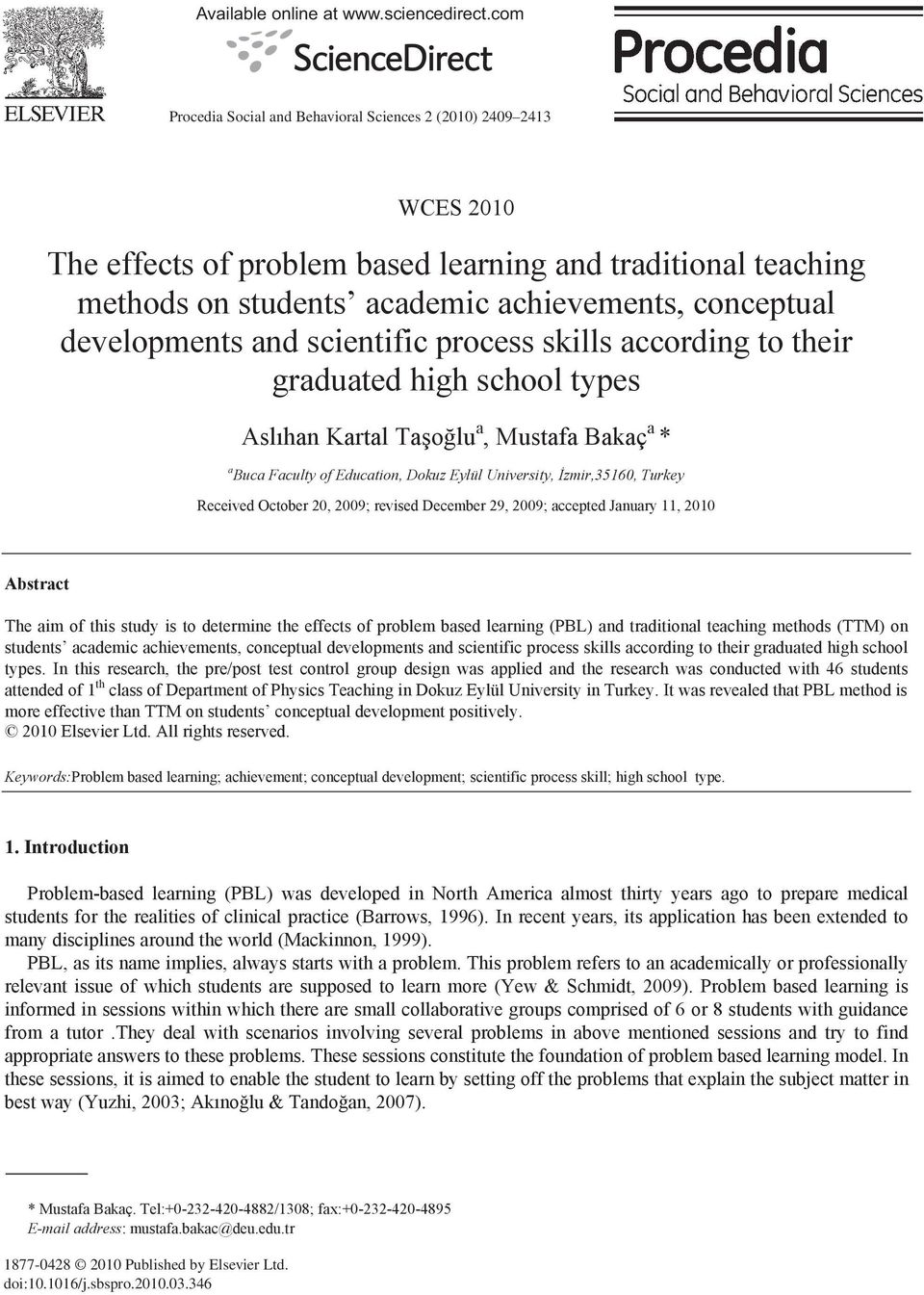and scientific process skills according to their graduated high school types Asl han Kartal Ta o lu a, Mustafa Bakaç a * a Buca Faculty of Education, Dokuz Eylül University, zmir,35160, Turkey