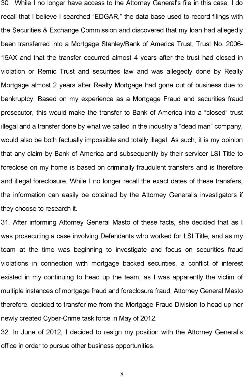 2006-16AX and that the transfer occurred almost 4 years after the trust had closed in violation or Remic Trust and securities law and was allegedly done by Realty Mortgage almost 2 years after Realty