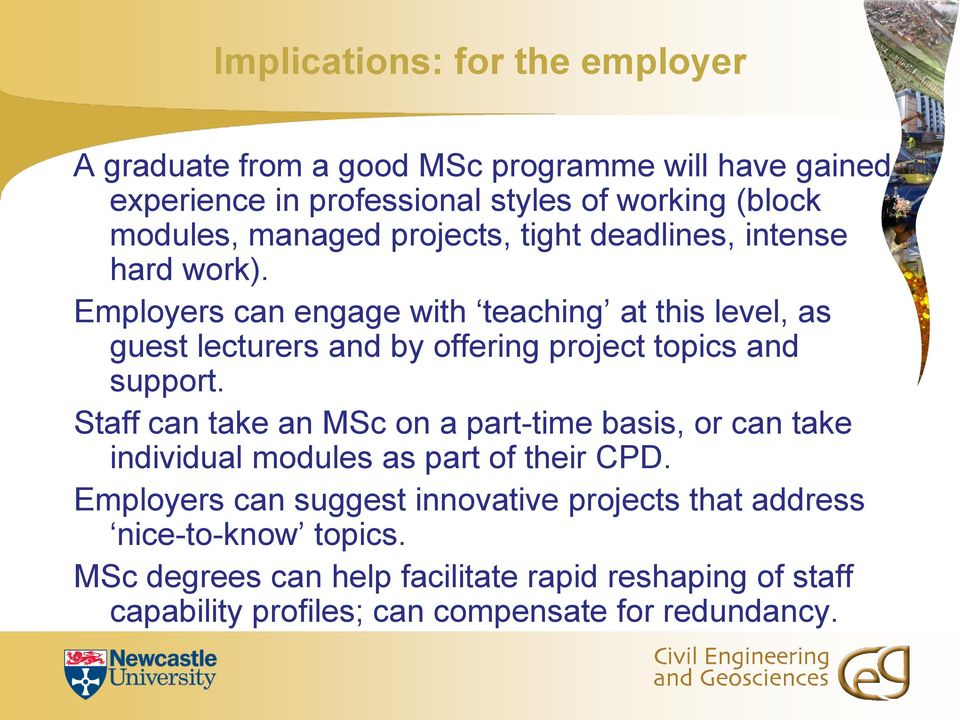Employers can engage with teaching at this level, as guest lecturers and by offering project topics and support.