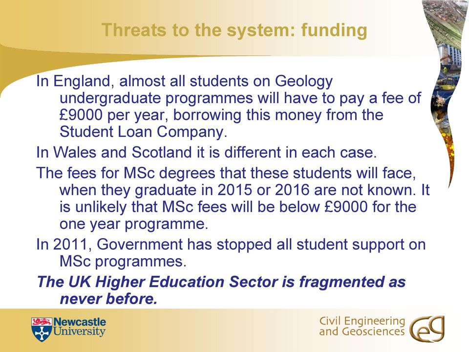 The fees for MSc degrees that these students will face, when they graduate in 2015 or 2016 are not known.