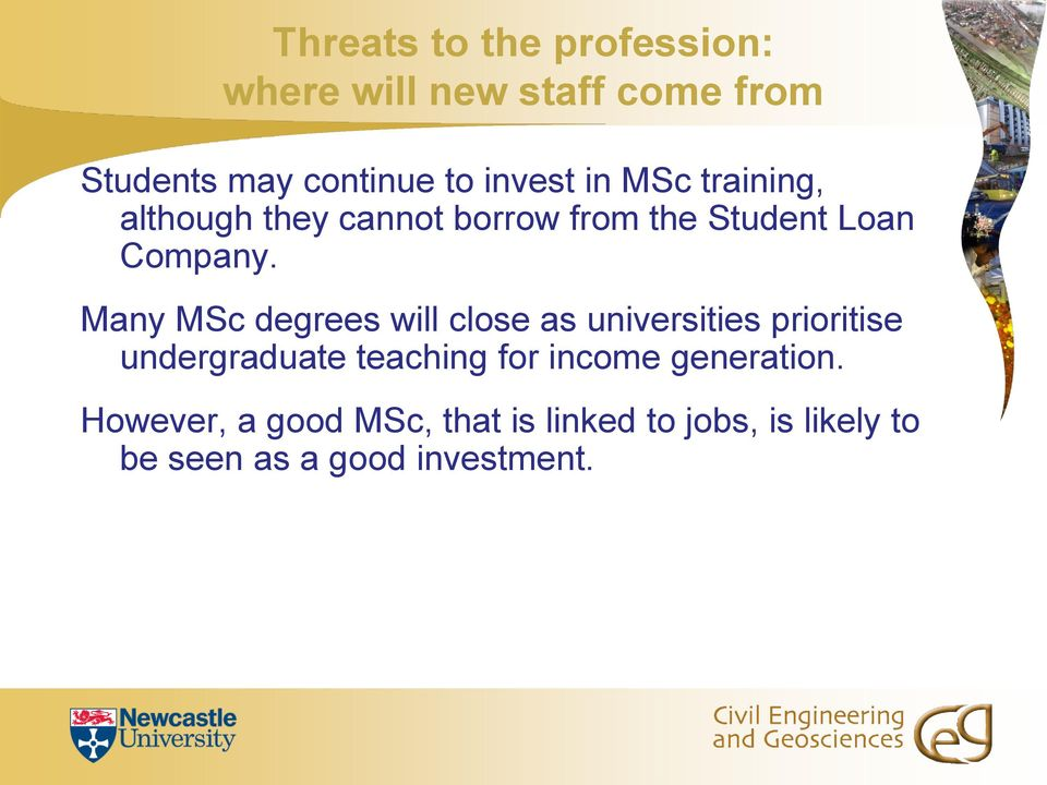 Many MSc degrees will close as universities prioritise undergraduate teaching for income