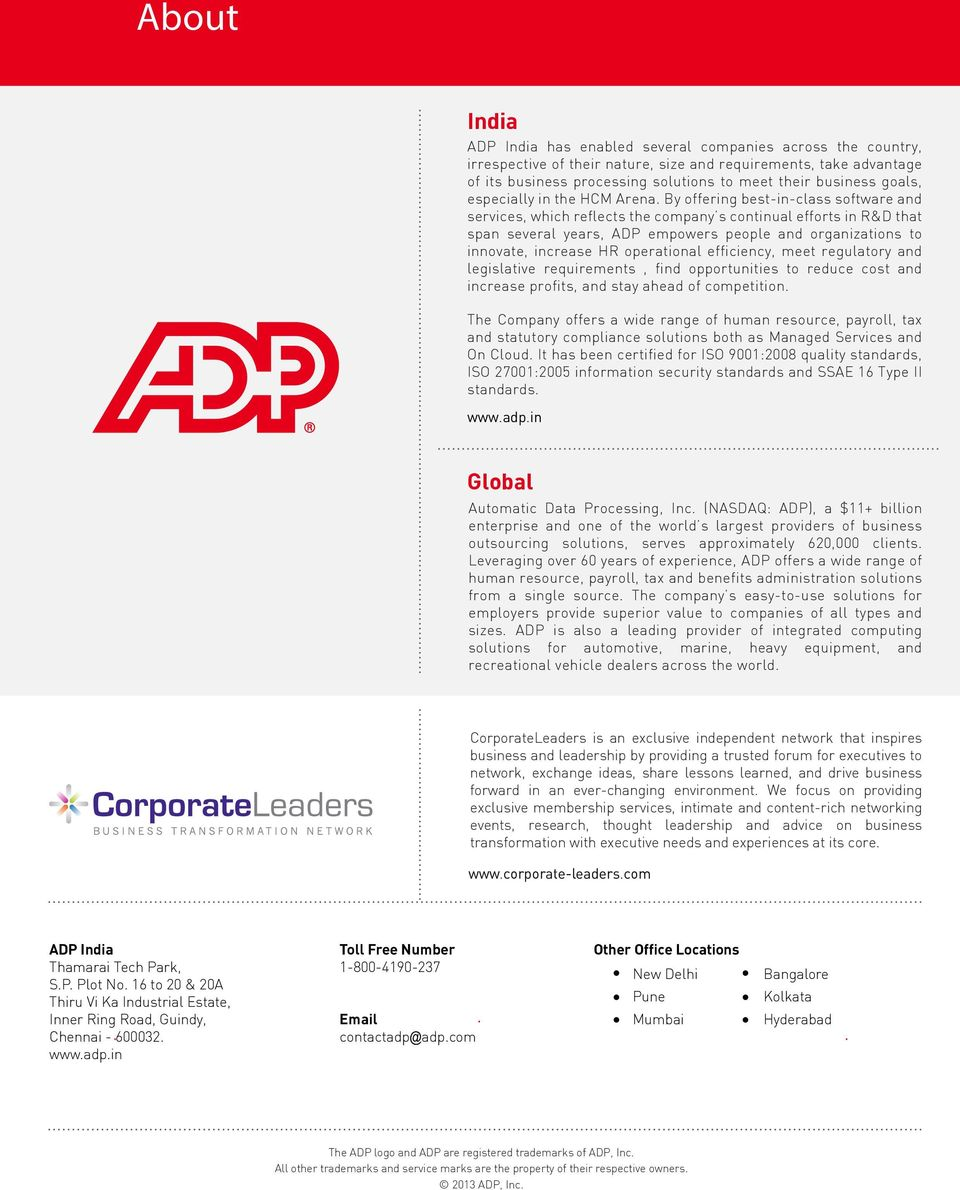 By offering best-in-class software and services, which reflects the company s continual efforts in R&D that span several years, ADP empowers people and organizations to innovate, increase HR