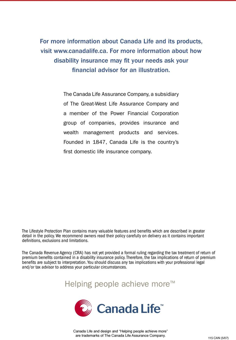products and services. Founded in 1847, Canada Life is the country s first domestic life insurance company.