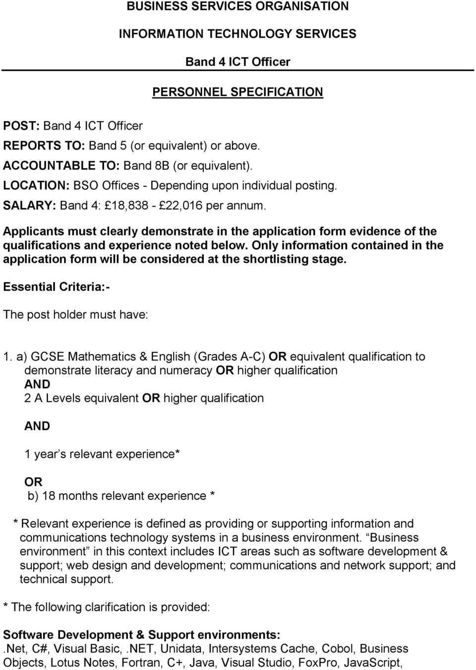 Applicants must clearly demonstrate in the application form evidence of the qualifications and experience noted below.