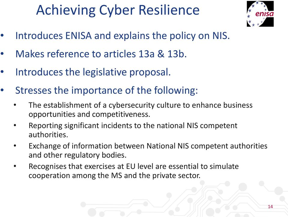 Stresses the importance of the following: The establishment of a cybersecurity culture to enhance business opportunities and competitiveness.