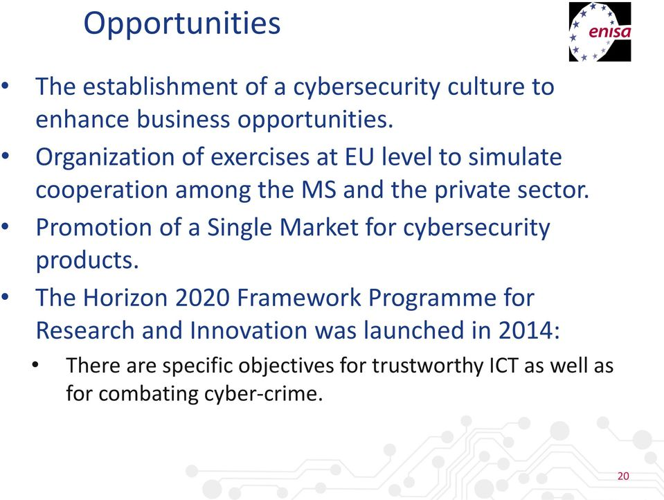 Promotion of a Single Market for cybersecurity products.