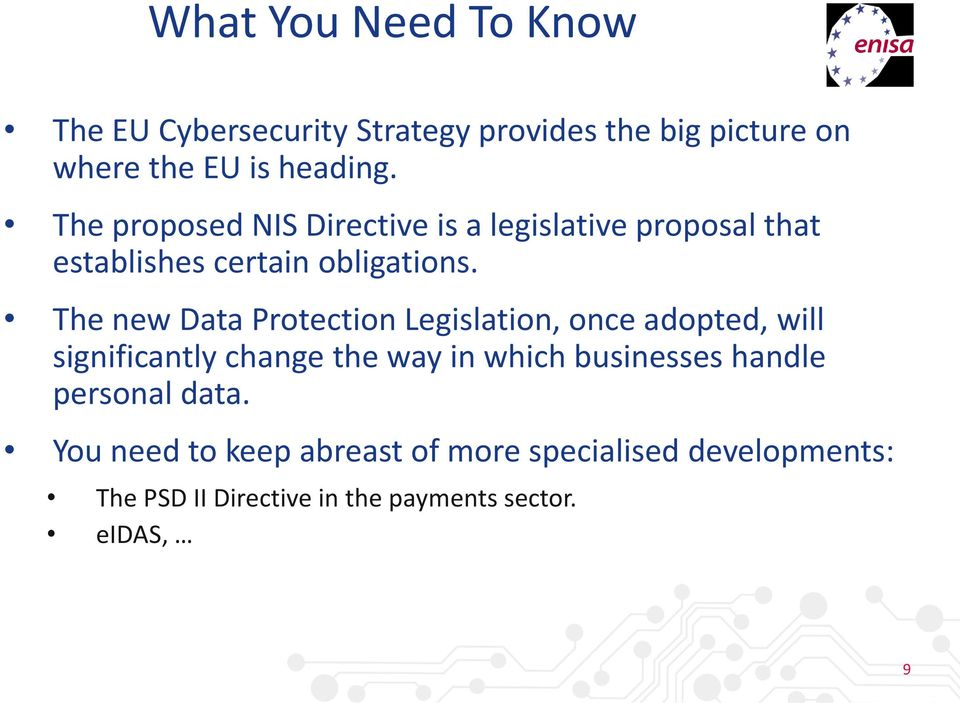 The new Data Protection Legislation, once adopted, will significantly change the way in which businesses