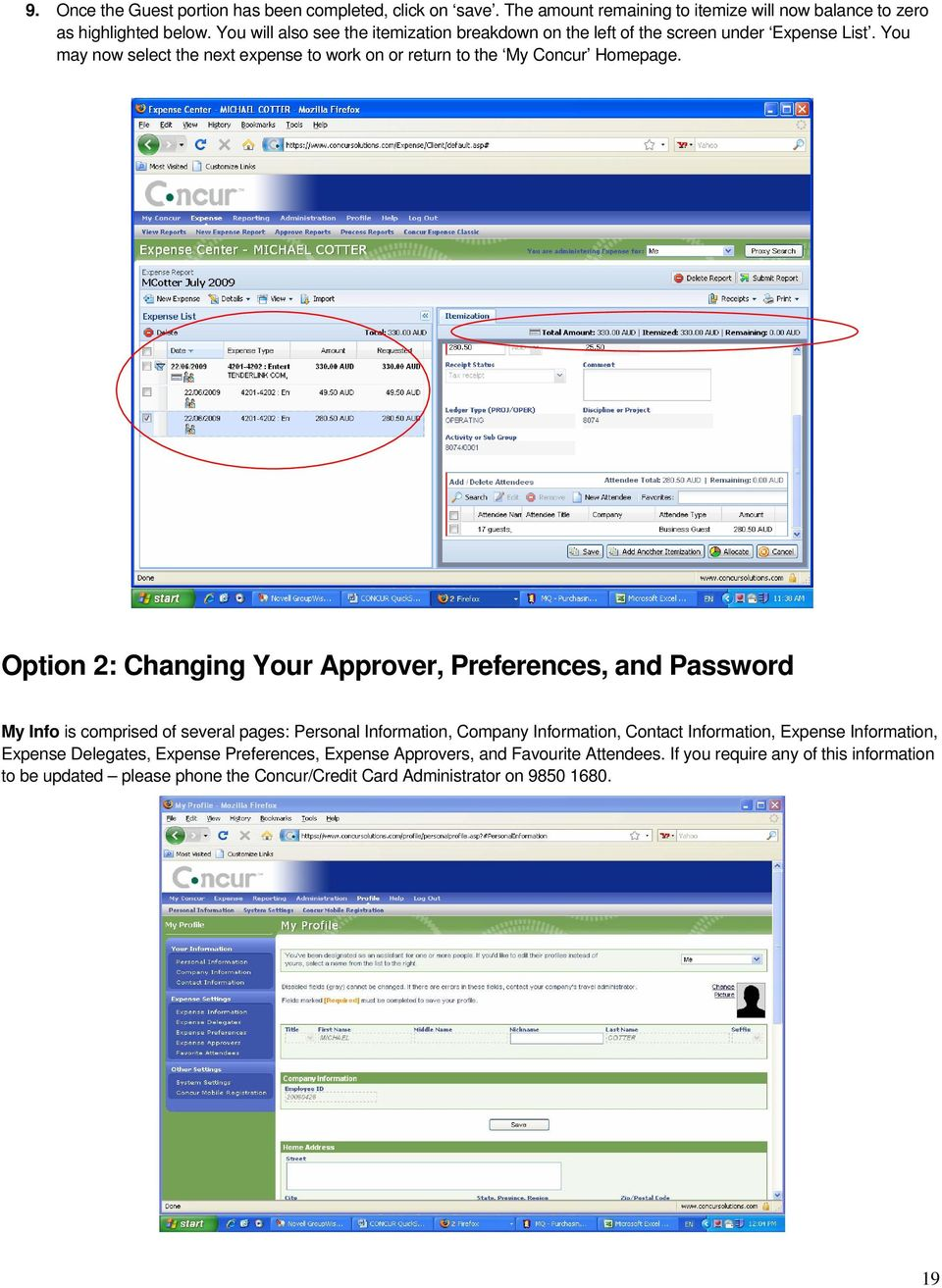 Option 2: Changing Your Approver, Preferences, and Password My Info is comprised of several pages: Personal Information, Company Information, Contact Information, Expense