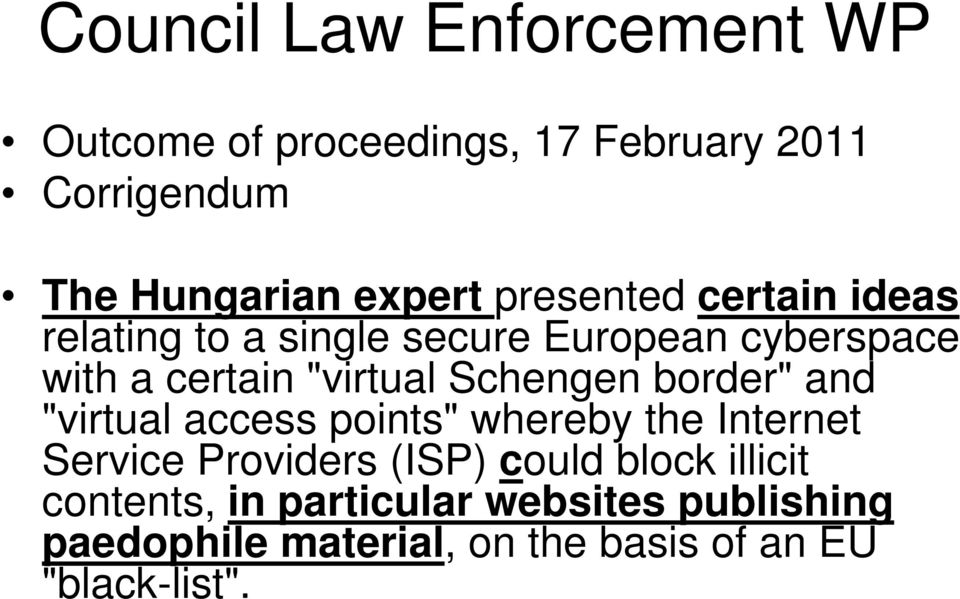 "Schengen border"" and ""virtual access points"" whereby the Internet Service Providers (ISP) could block"