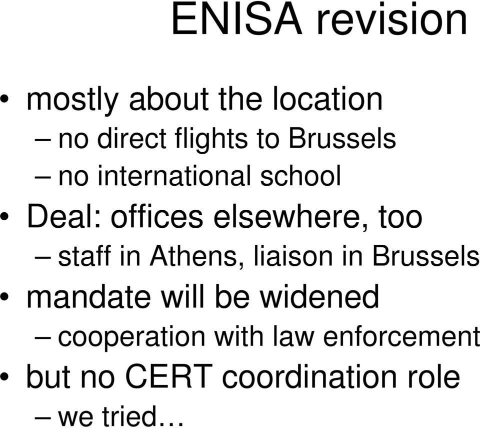 staff in Athens, liaison in Brussels mandate will be widened