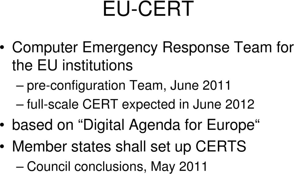 CERT expected in June 2012 based on Digital Agenda for