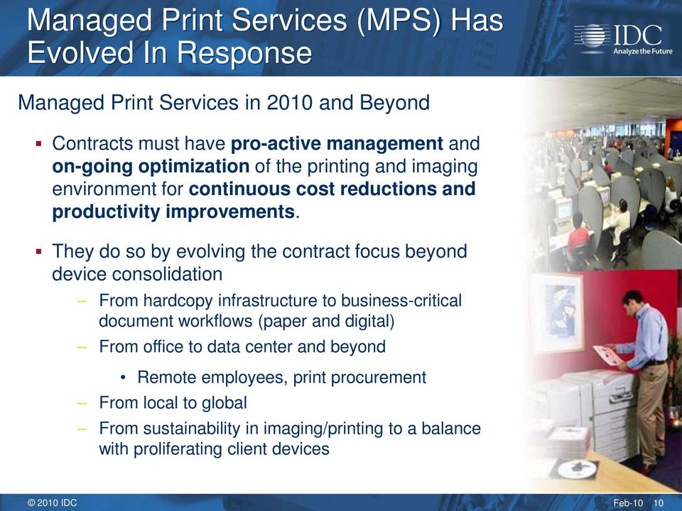 They do so by evolving the contract focus beyond device consolidation From hardcopy infrastructure to business-critical document workflows (paper and