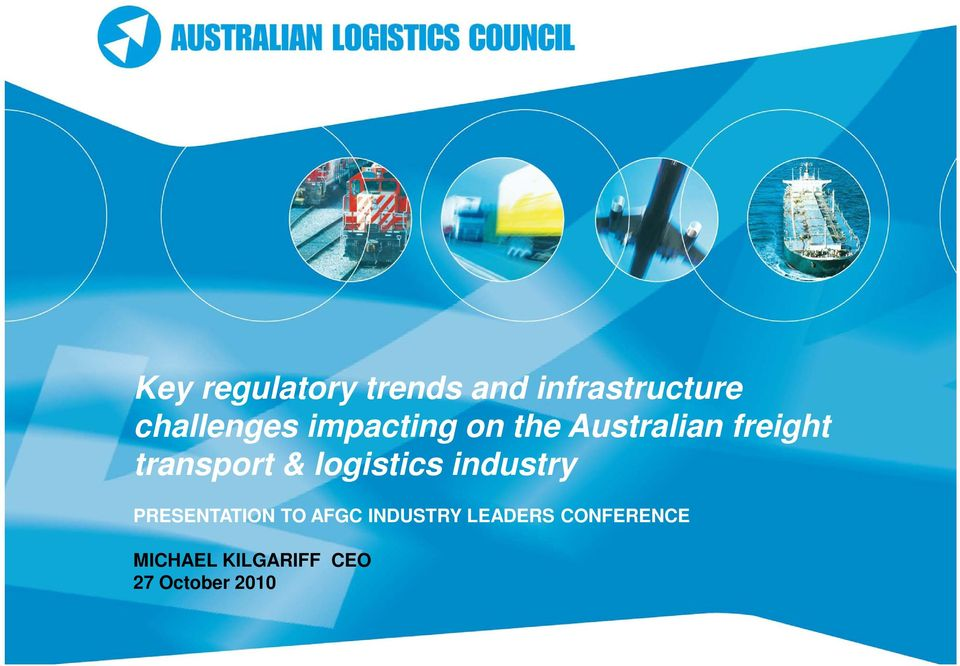 logistics industry PRESENTATION TO AFGC INDUSTRY
