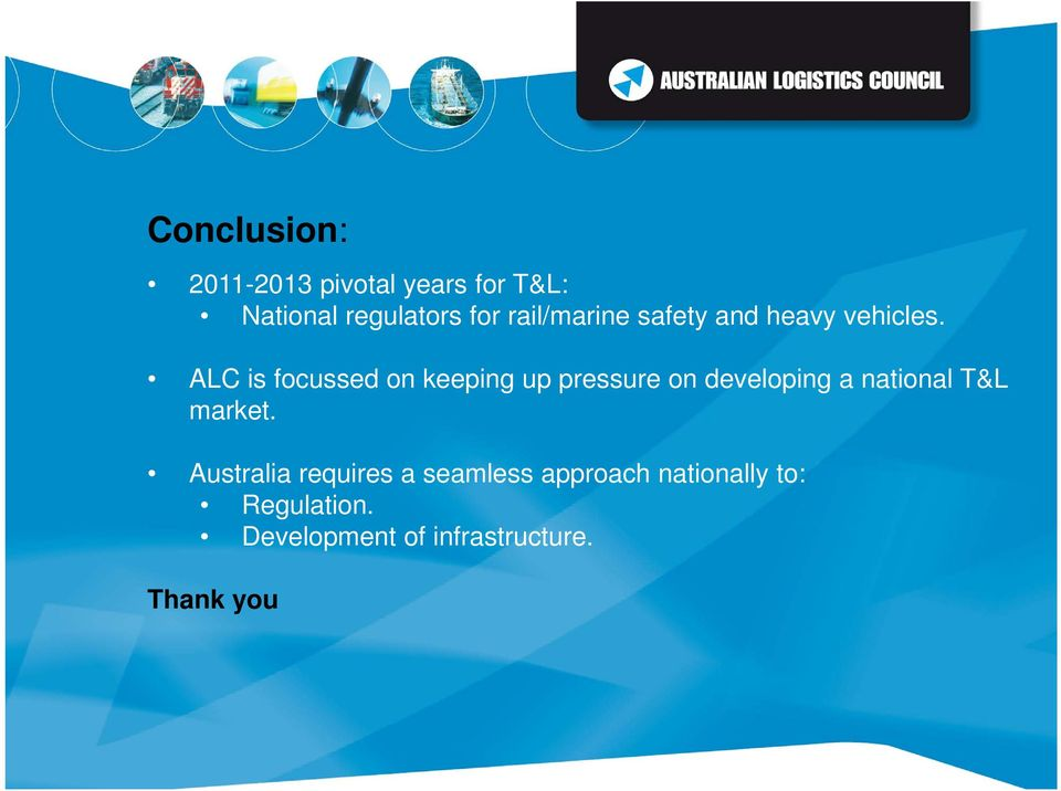 ALC is focussed on keeping up pressure on developing a national T&L