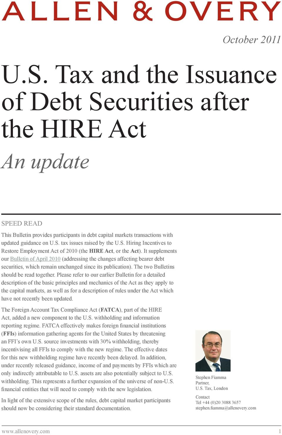 It supplements our Bulletin of April 2010 (addressing the changes affecting bearer debt securities, which remain unchanged since its publication). The two Bulletins should be read together.