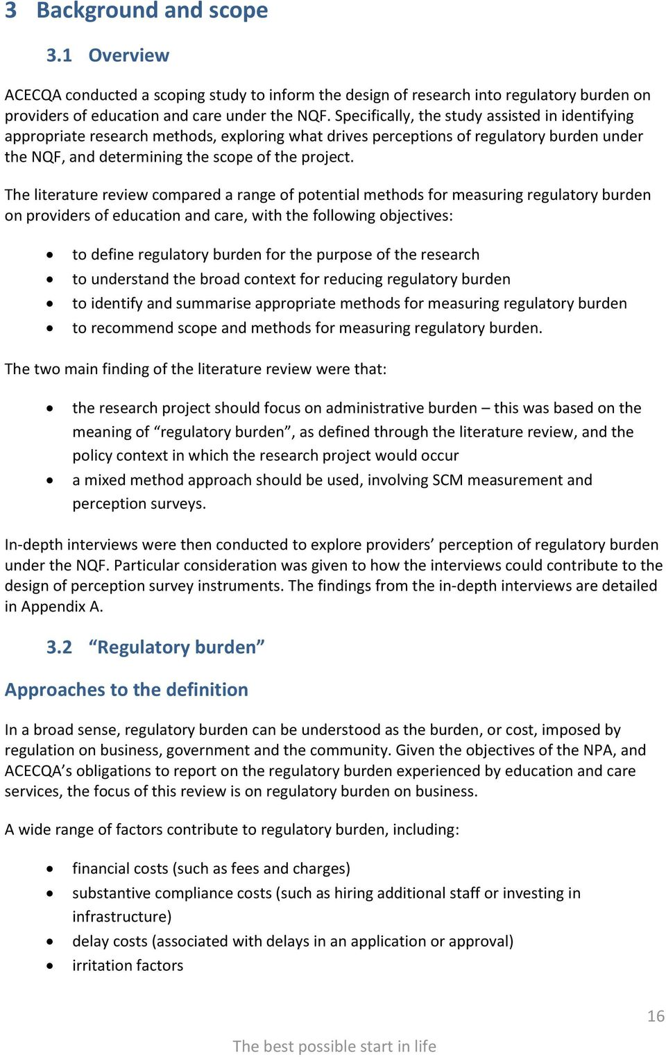 The literature review compared a range of potential methods for measuring regulatory burden on providers of education and care, with the following objectives: to define regulatory burden for the