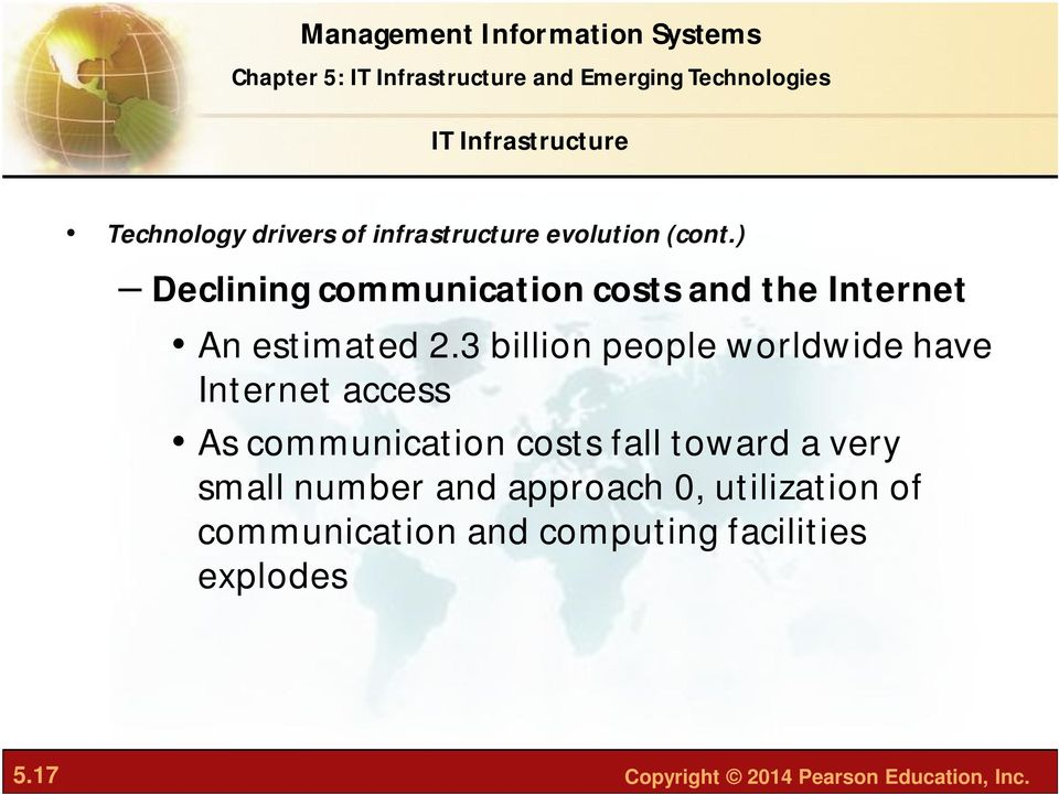 3 billion people worldwide have Internet access As communication costs fall toward a very