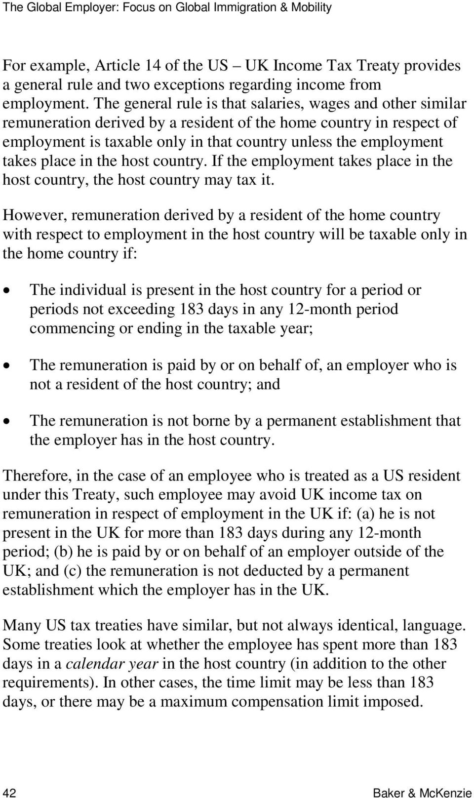 place in the host country. If the employment takes place in the host country, the host country may tax it.