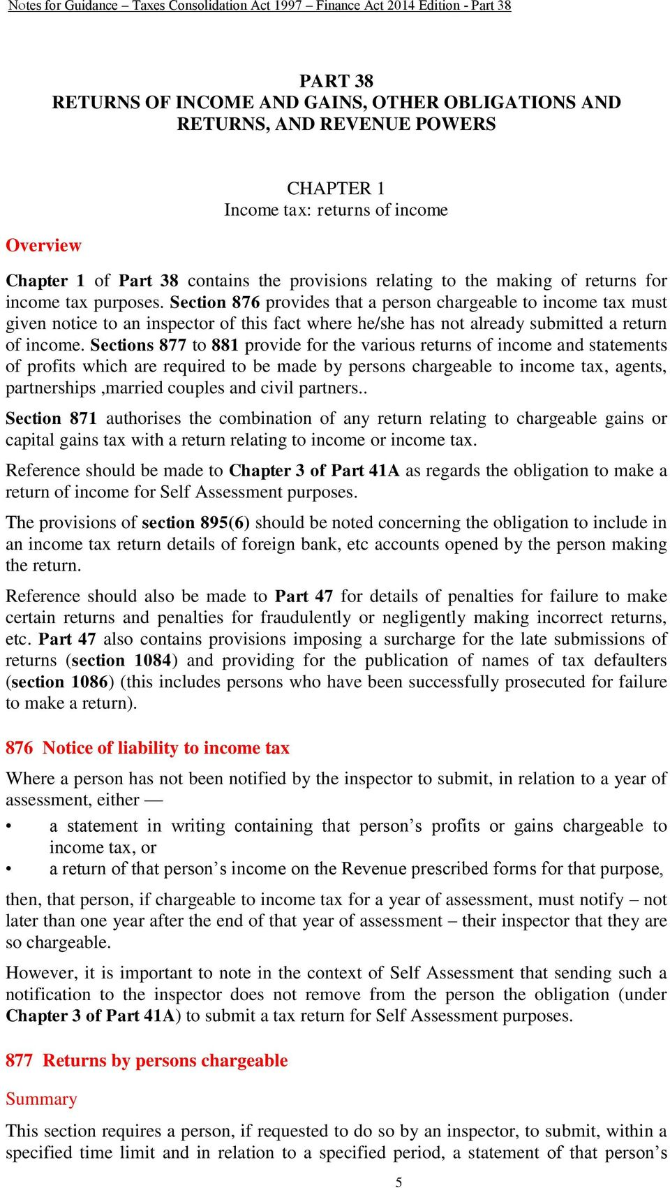 Section 876 provides that a person chargeable to income tax must given notice to an inspector of this fact where he/she has not already submitted a return of income.