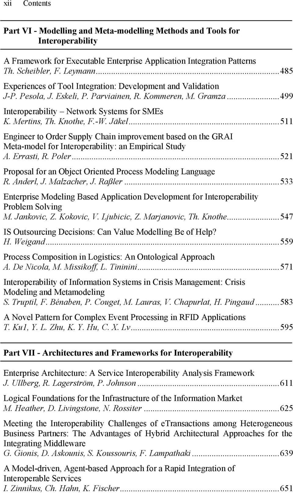 Knothe, F.-W. Jäkel...511 Engineer to Order Supply Chain improvement based on the GRAI Meta-model for Interoperability: an Empirical Study A. Errasti, R. Poler.