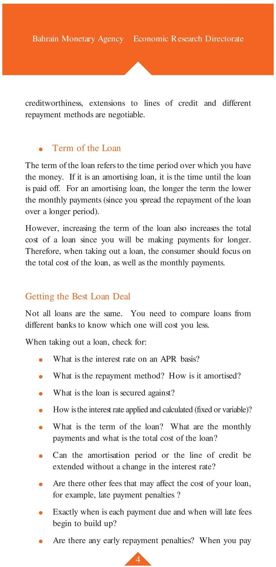 For an amortising loan, the longer the term the lower the monthly payments (since you spread the repayment of the loan over a longer period).