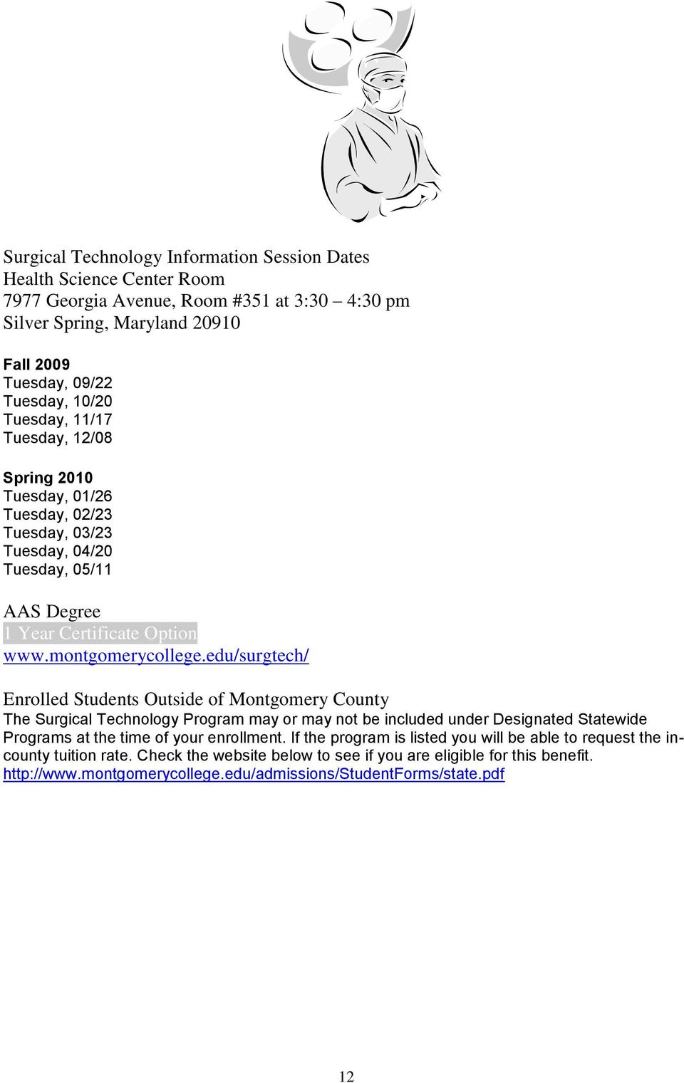 edu/surgtech/ Enrolled Students Outside of Montgomery County The Surgical Technology Program may or may not be included under Designated Statewide Programs at the time of your enrollment.