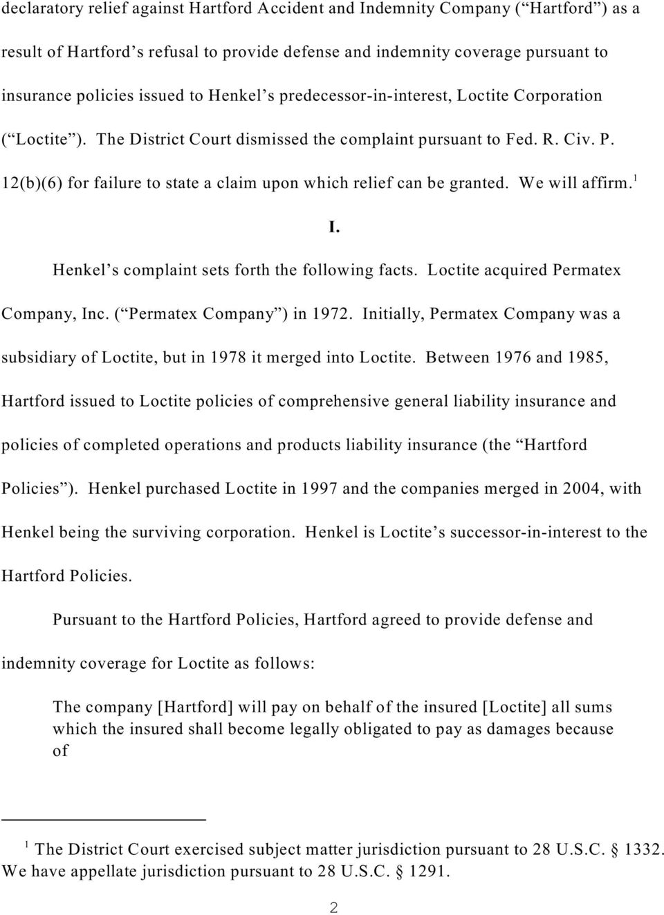 12(b)(6) for failure to state a claim upon which relief can be granted. We will affirm. 1 I. Henkel s complaint sets forth the following facts. Loctite acquired Permatex Company, Inc.