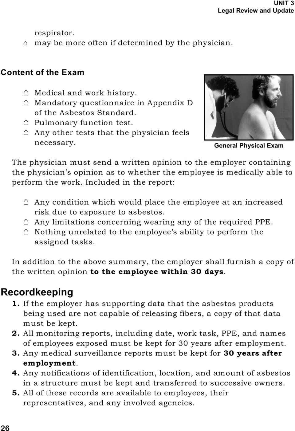 General Physical Exam The physician must send a written opinion to the employer containing the physician s opinion as to whether the employee is medically able to perform the work.