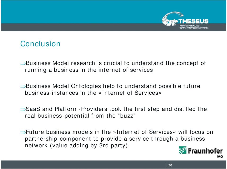 Platform-Providers took the first step and distilled the real business-potential from the buzz Future business models in